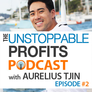 Unstoppable Profits Podcast Episode 2