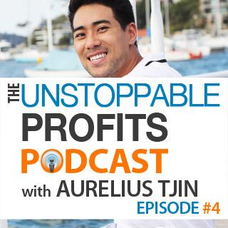 Unstoppable Profits Podcast Episode 4
