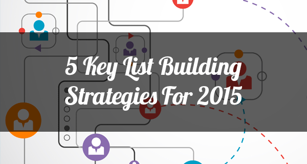 List Building Strategies 2015